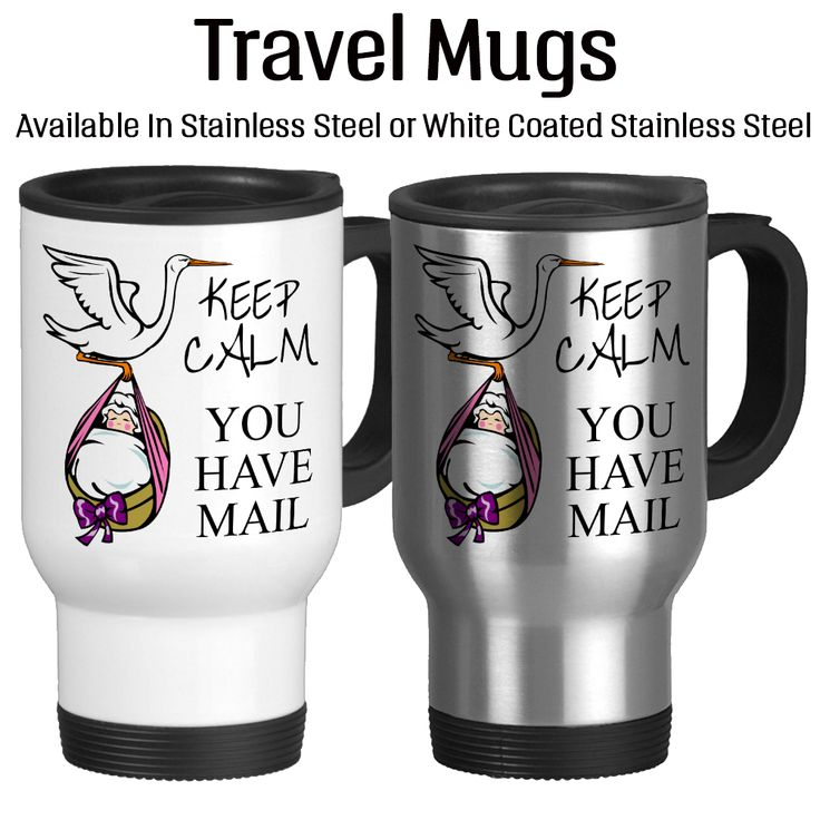 Travel Mug, Keep Calm You Have Mail Baby Announcement Stork Pregnancy Father To Be Special Delivery, Gift Idea, Stainless Steel 14 oz