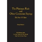 The Platinum Rule and Other Contrarian Sayings: The First 60 Years (Paperback)By Carl Tuchy Palmieri
