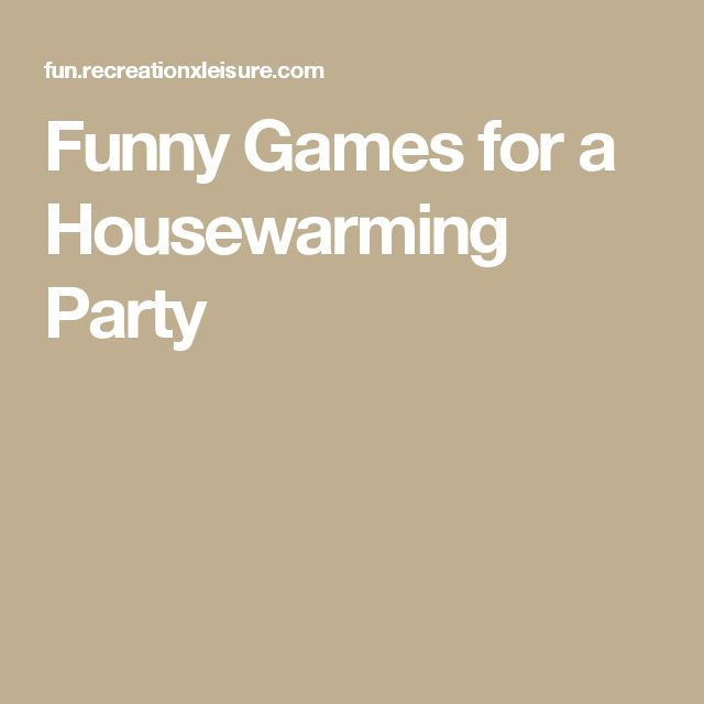 Funny Games for a Housewarming Party