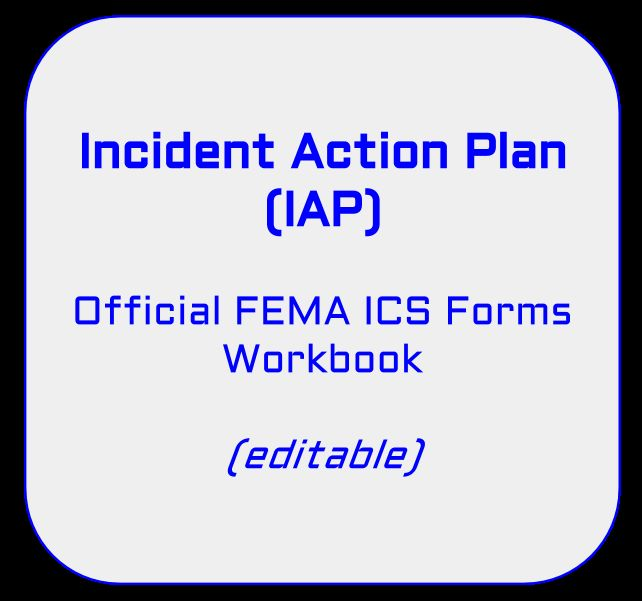 Incident Action Plan (IAP) ICS Forms Workbook - Official FEMA - incident action plan