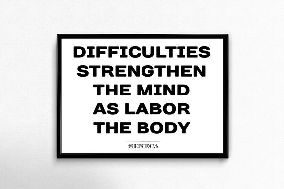 STOIC STRENGTH QUOTE Printable stoic quote Difficulties