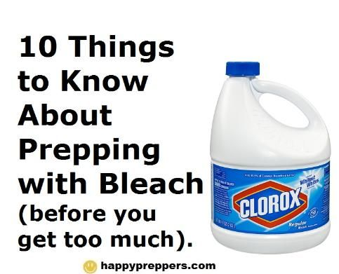 Ten Things Preppers Need To Know About Bleach Emergency Preparedness Homesteading