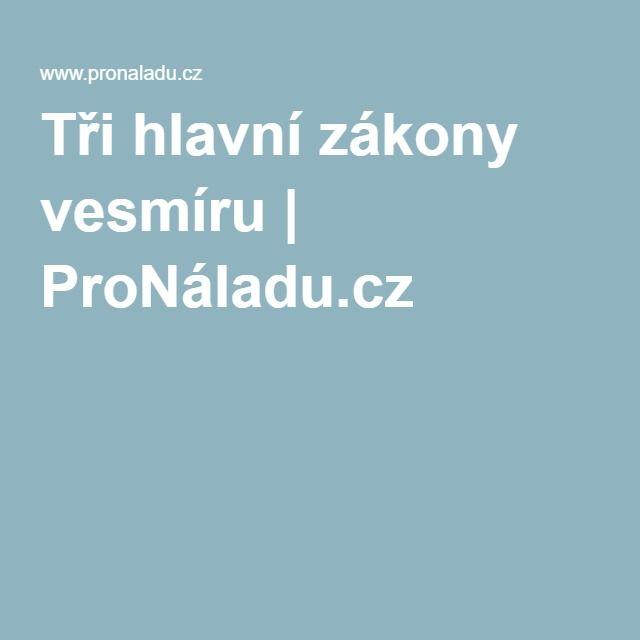 Tři hlavní zákony vesmíru | ProNáladu.cz