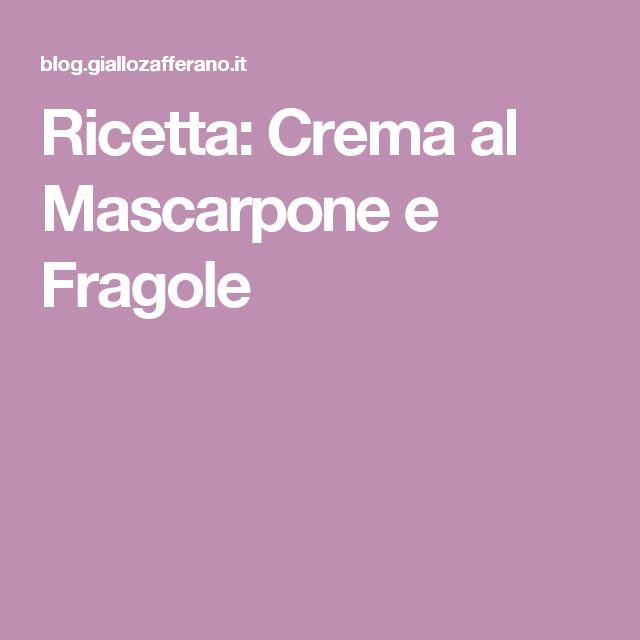 Ricetta: Crema al Mascarpone e Fragole