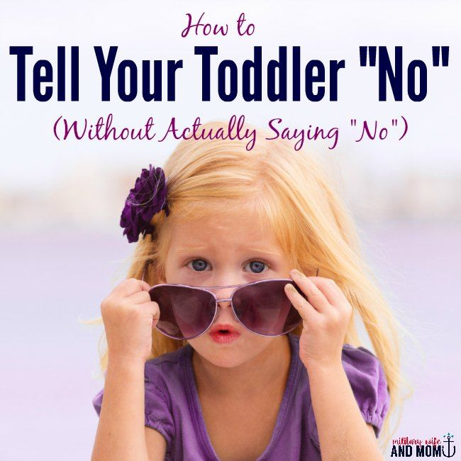 """How to Say """"No"""" to a Toddler (Without Actually Saying """"No"""") - The Military Wife and Mom"""