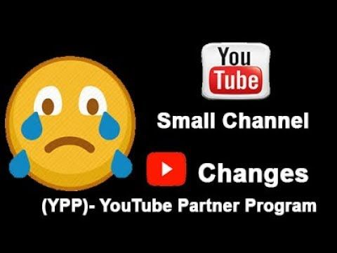 YPP) - YouTube Partner Program | Change | No Monetization