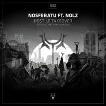 Nosferatu - Hostile Takeover (Unity Anthem 2016) (2016)