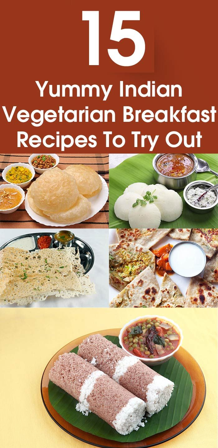15 Yummy Indian Vegetarian Breakfast Recipes For You To Try