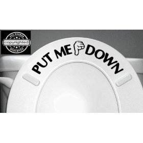 PUT ME DOWN Decal Bathroom Toilet Seat Vinyl Sticker Sign Reminder for Him