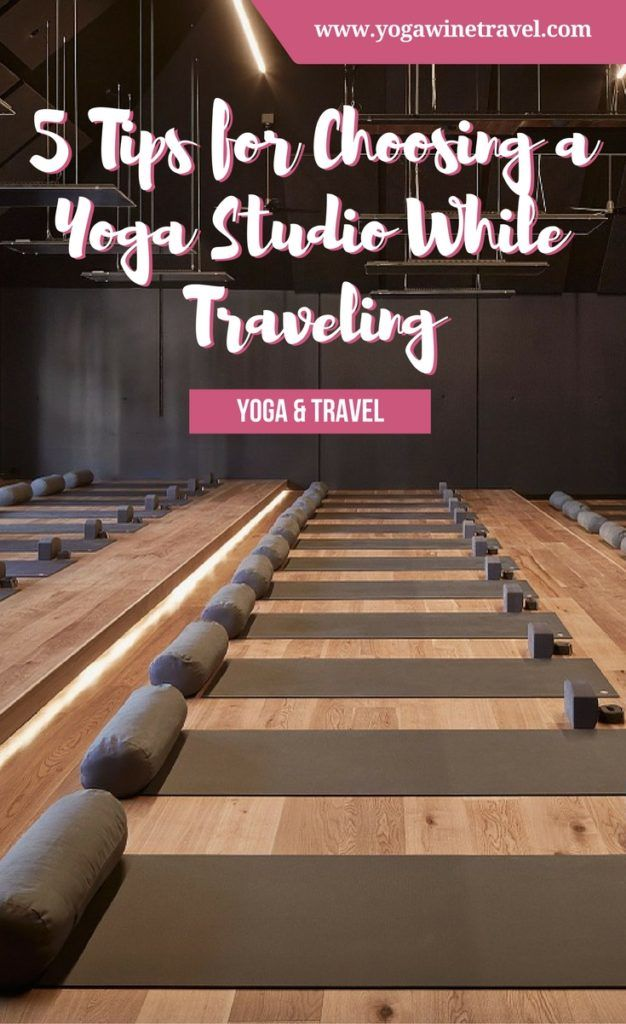 Yogawinetravel.com: 5 Tips for Choosing a Yoga Studio While Traveling