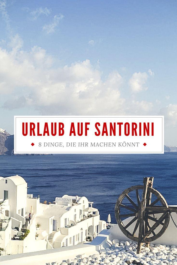 Wir haben für euch die besten Dinge ausprobiert, die man auf Santorini machen kann und sagen euch, was ihr nicht verpassen dürft!
