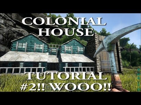 ARK: Survival Evolved Colonial House #2 Tutorial!!! - YouTube