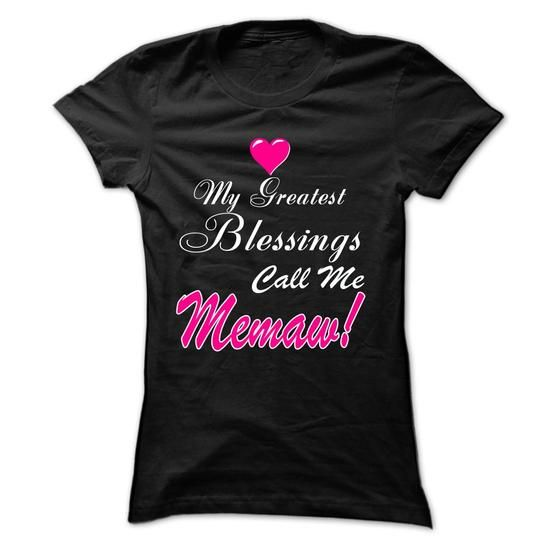 my grestest blessings call me memaw - #shower gift #college gift. LOWEST SHIPPING: => https://www.sunfrog.com/Names/my-grestest-blessings-call-me-memaw-Ladies.html?60505