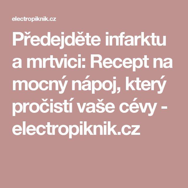 Předejděte infarktu a mrtvici: Recept na mocný nápoj, který pročistí vaše cévy - electropiknik.cz