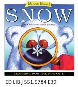 Snow: Learning for the fun of it - by Frank B. Edwards, illustrated by John Bianchi.
