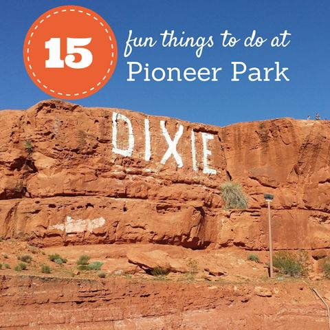 15 fun things to do at Pioneer Park in St. George!