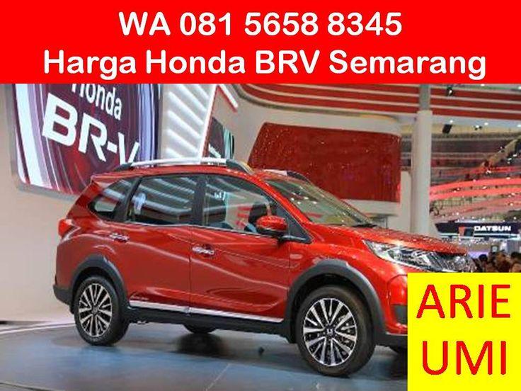 WA 081 5658 8345, Harga Honda BRV Semarang, Harga Mobil Berbeda Beda Sesuai Model, Type Dan Promo Yang Sedang Berlaku INFO LENGKAP TELP / WA 081 5658 8345 (Indosat) Arie Umi