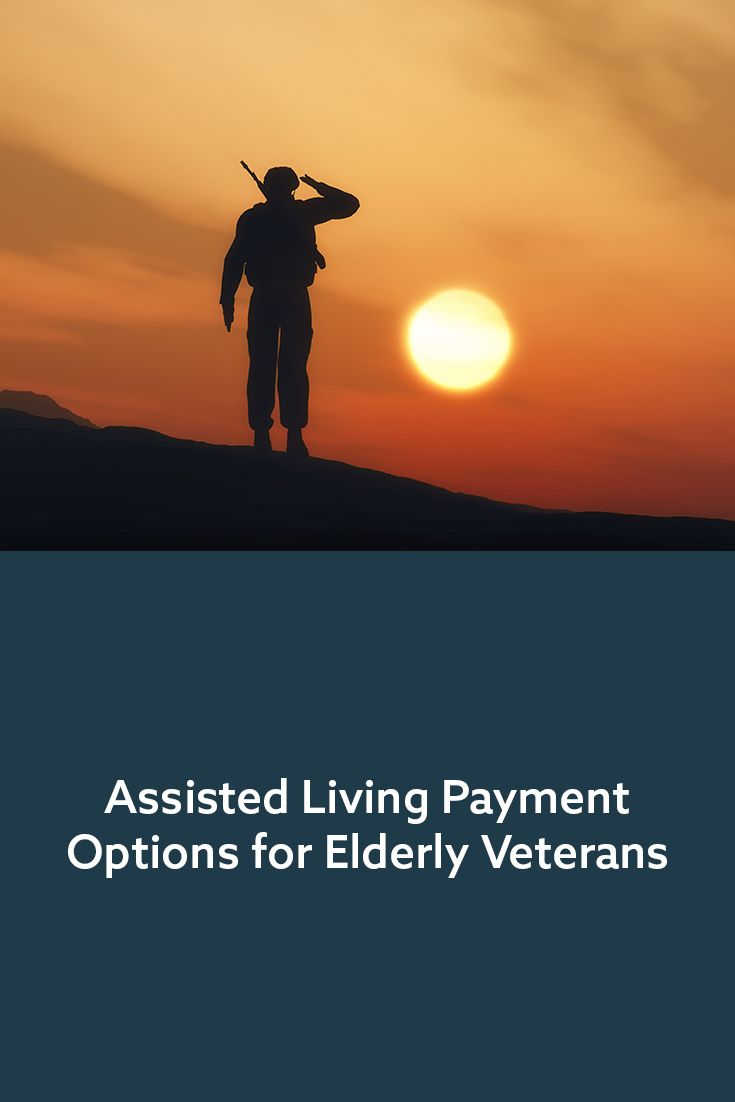 Assisted Living Payment Options For Elderly Veterans Aging