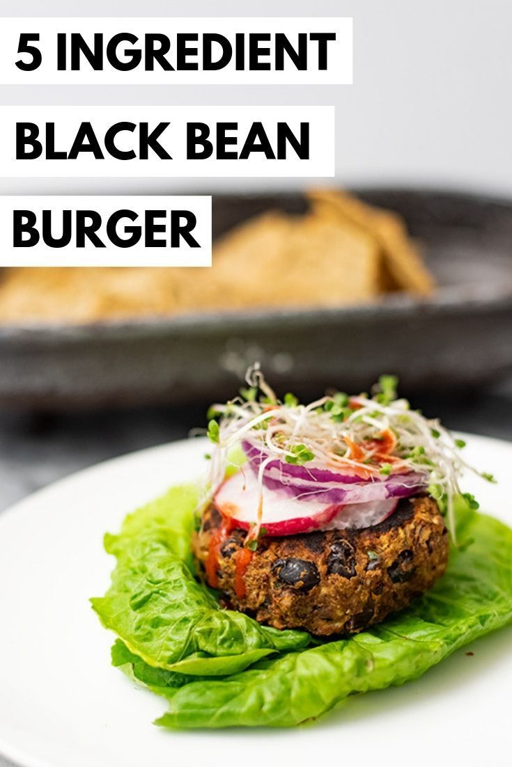 5 Ingredient Vegan Black Bean Burgers Is A Simple Healthy Recipe That Only Takes About 10 Minute Vegan Recipes Healthy Paleo Recipes Dinner Healthy Ingredient
