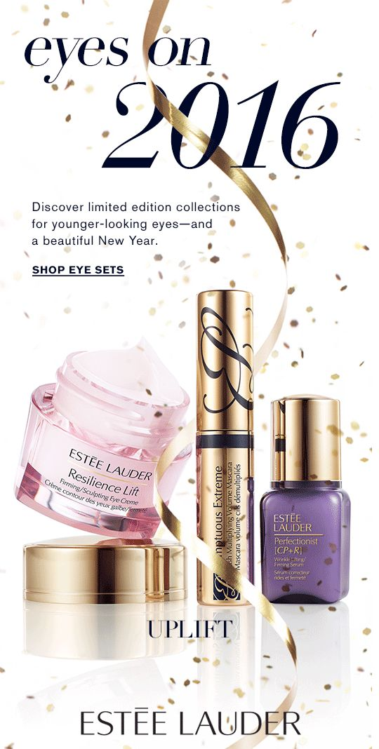 EYES ON 2016 Discover limited edition collections for younger-looking eyes-and a beautiful New Year. Shop Eye Sets »