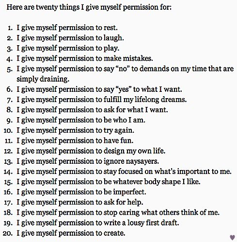 Twenty Things I Give Myself Permission For. Journal how you felt after you have done one:)
