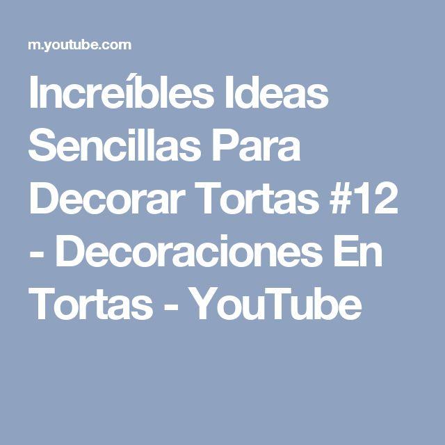 Increíbles Ideas Sencillas Para Decorar Tortas #12 - Decoraciones En Tortas - YouTube