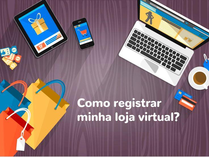 Quer registrar a sua loja virtual? Veja tudo o que saber sobre esse assunto e tire todas as suas dúvidas!