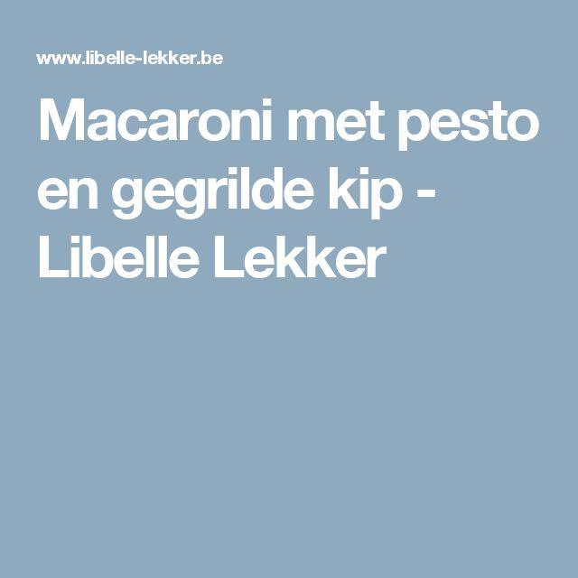 Macaroni met pesto en gegrilde kip -                         Libelle Lekker