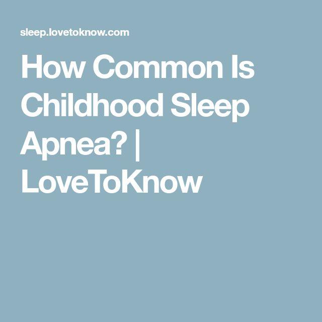 How Common Is Childhood Sleep Apnea? | LoveToKnow