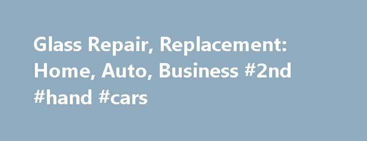 Glass Repair, Replacement: Home, Auto, Business #2nd #hand #cars http://auto.remmont.com/glass-repair-replacement-home-auto-business-2nd-hand-cars/  #auto window repair # We fix your panes! ® Call on Glass Doctor 24 hours a day, seven days a week, even on weekends and holidays. Upfront Pricing We'll let you know the repair or replacement price before we begin the work. Glass Doctor specialists are certified professionals, ready to service your home, auto or [...]Read More...The post Glass…