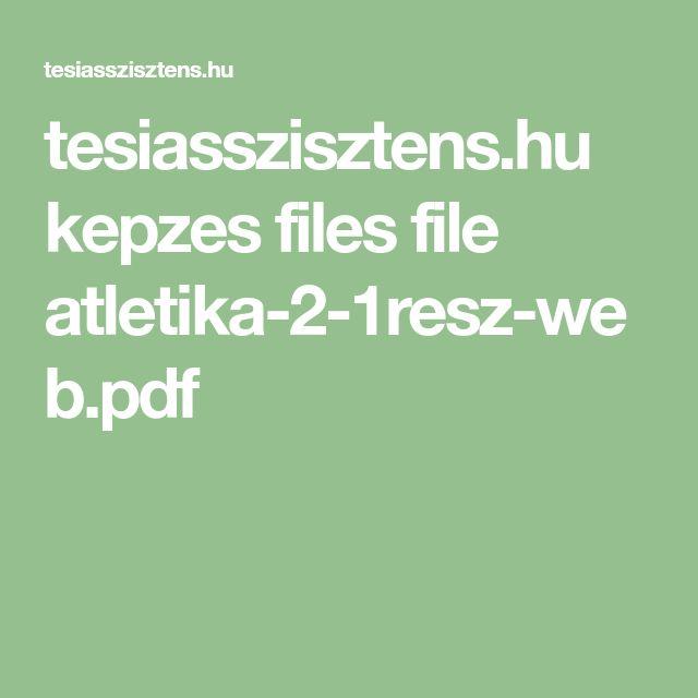 tesiasszisztens.hu kepzes files file atletika-2-1resz-web.pdf
