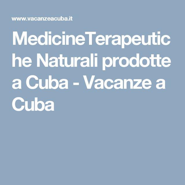 MedicineTerapeutiche Naturali prodotte a Cuba - Vacanze a Cuba