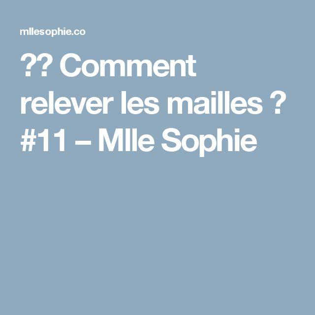 Comment relever les mailles ? #11 – Mlle Sophie