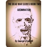 The Dead War Series Book Two: Abomination (Kindle Edition)By George L. Cook III