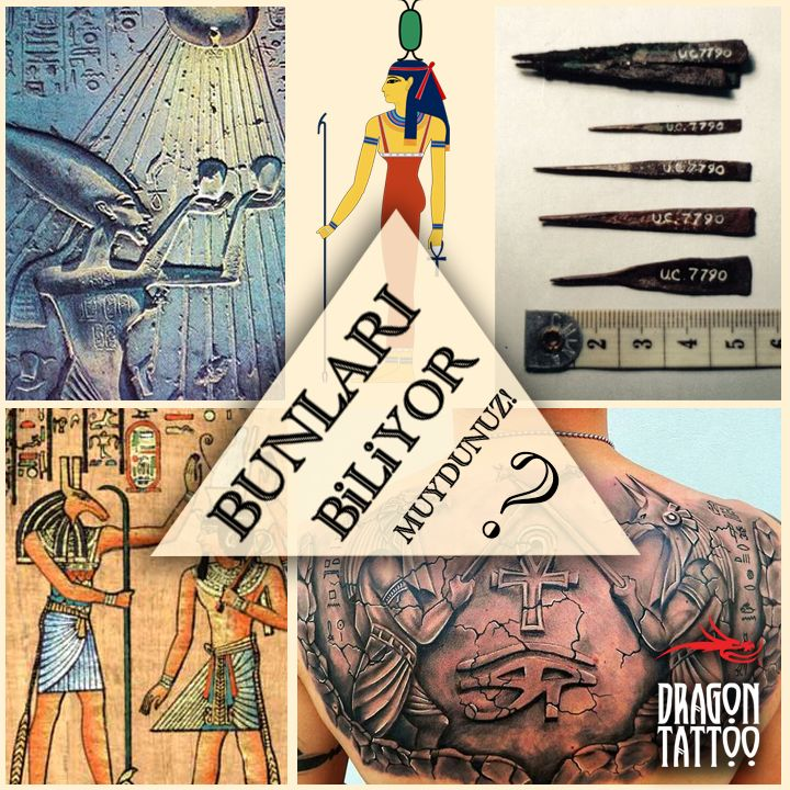 BİLİYOR MUYDUNUZ?  Mısır'da ortaya çıkan mezar anıtları, dövmelerin kutsallarla olan ilişkisini ortaya koyuyor. Özellikle I.Seth'in anıtındaki savaş tanrıçası Neith'e dair dövme çizimleri bunu kanıtlar nitelikte.