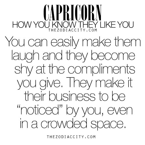 Zodiac Capricorn: How you know they like you. For much more on the zodiac signs, click here.