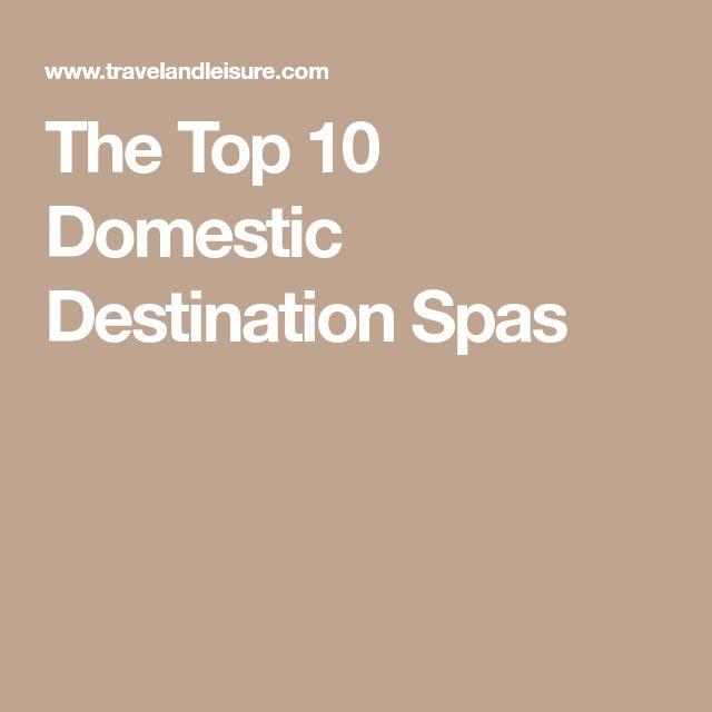 The Top 10 Domestic Destination Spas