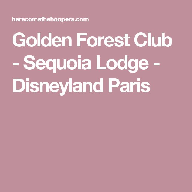 Golden Forest Club - Sequoia Lodge - Disneyland Paris