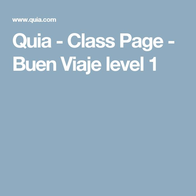 Quia - Class Page - Buen Viaje level 1