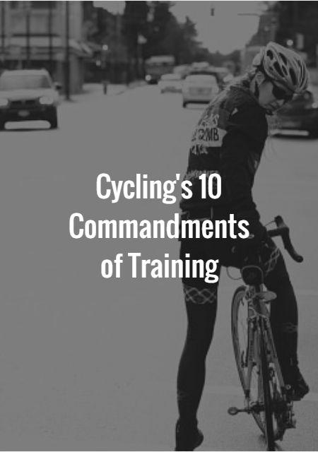 Cycling's 10 Commandments of Training…