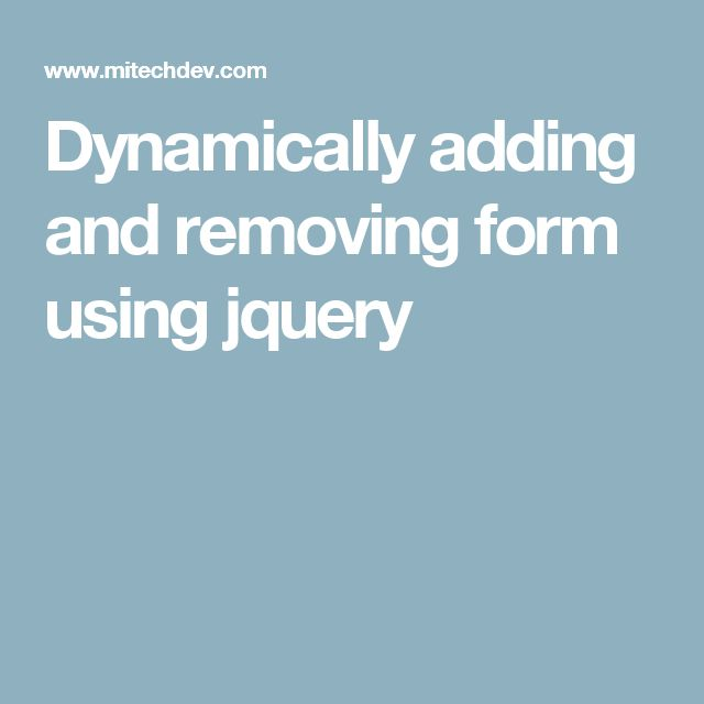 Dynamically adding and removing form using jquery