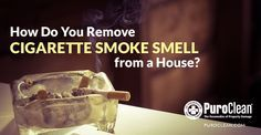 How Do You Remove Cigarette Smoke Smell from a House? | Water Damage Restoration, Mold Removal, Fire and Smoke Repair