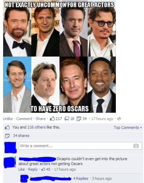 HAHAHAHAHAHAHAHAHAHA.. when he finally gets his Oscar it will be sad because these jokes will be over.