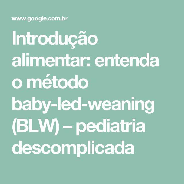 Introdução alimentar: entenda o método baby-led-weaning (BLW) – pediatria descomplicada