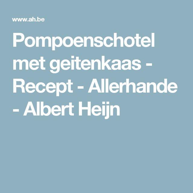 Pompoenschotel met geitenkaas - Recept - Allerhande - Albert Heijn