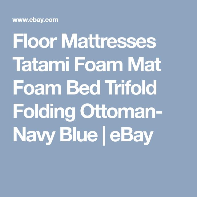 Floor Mattresses Tatami Foam Mat Foam Bed Trifold Folding Ottoman- Navy Blue | eBay
