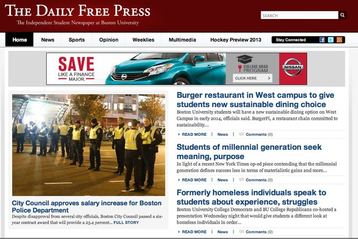Interested in writing for a newspaper? Join the Daily Free Press. The Daily Free Press is a student-run newspaper serving the Boston University community and is published every school weekday of the semester with a circulation of 12,000 papers—the fourth largest daily in Boston. For more info visit www.dailyfreepress.com