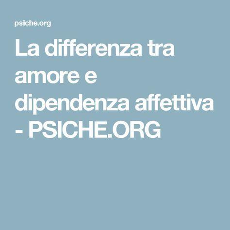La differenza tra amore e dipendenza affettiva - PSICHE.ORG