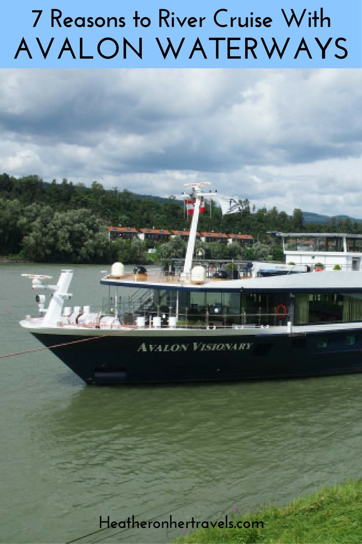 Read 7 reasons to take a cruise with Avalon Waterways
