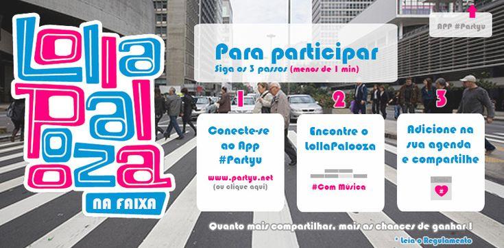 Participe da promoção do Partyu e concorra a ingressos para o Festival Lollapalooza. Veja como: